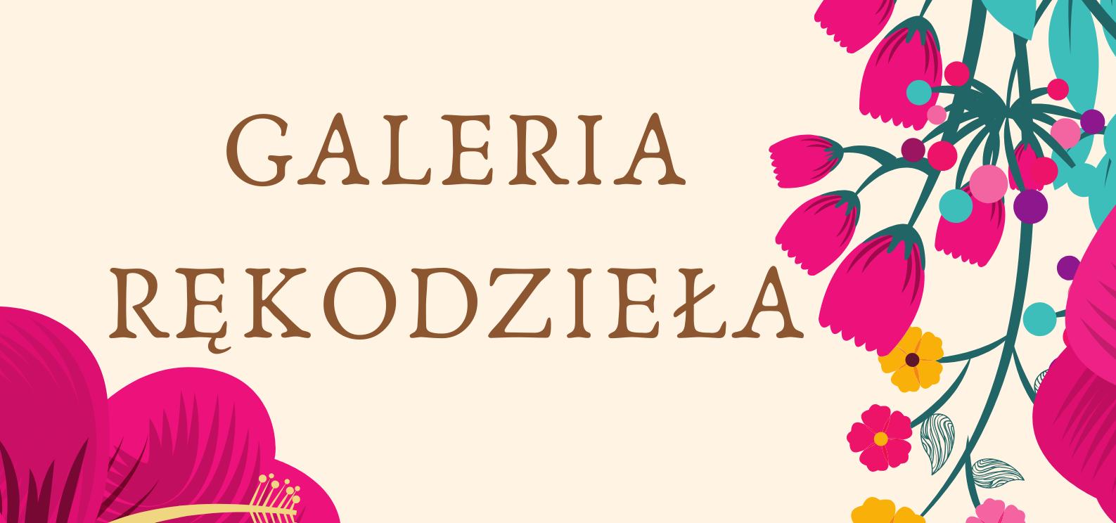 GALERIA RĘKODZIEŁA 1
